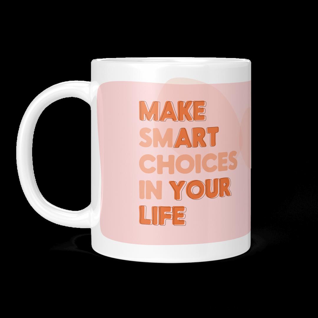 Make Smart Choices In Your Life Typography Coffee Mug 11oz - Blush Peach