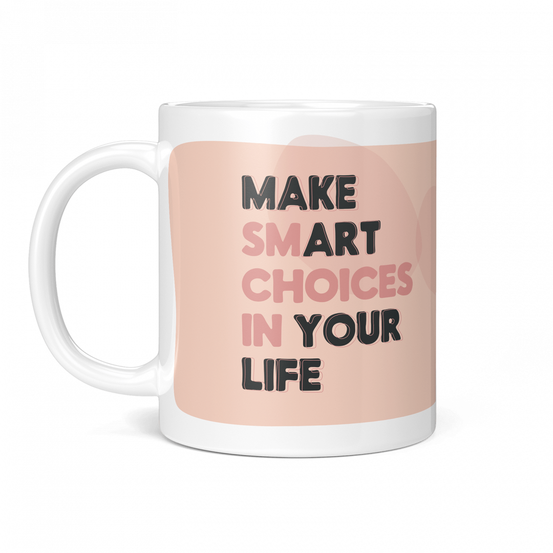 Make Smart Choices In Your Life Typography Coffee Mug 11oz - Blush Pink
