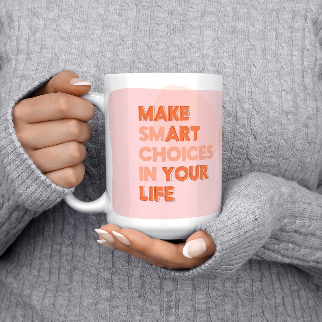 Make Smart Choices In Your Life Typography Coffee Mug 15oz - Blush Peach