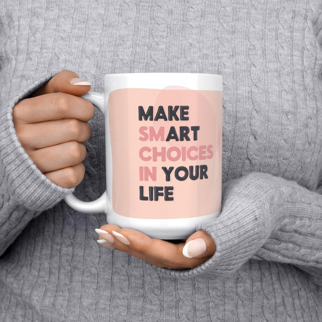 Make Smart Choices In Your Life Typography Coffee Mug 15oz - Blush Pink