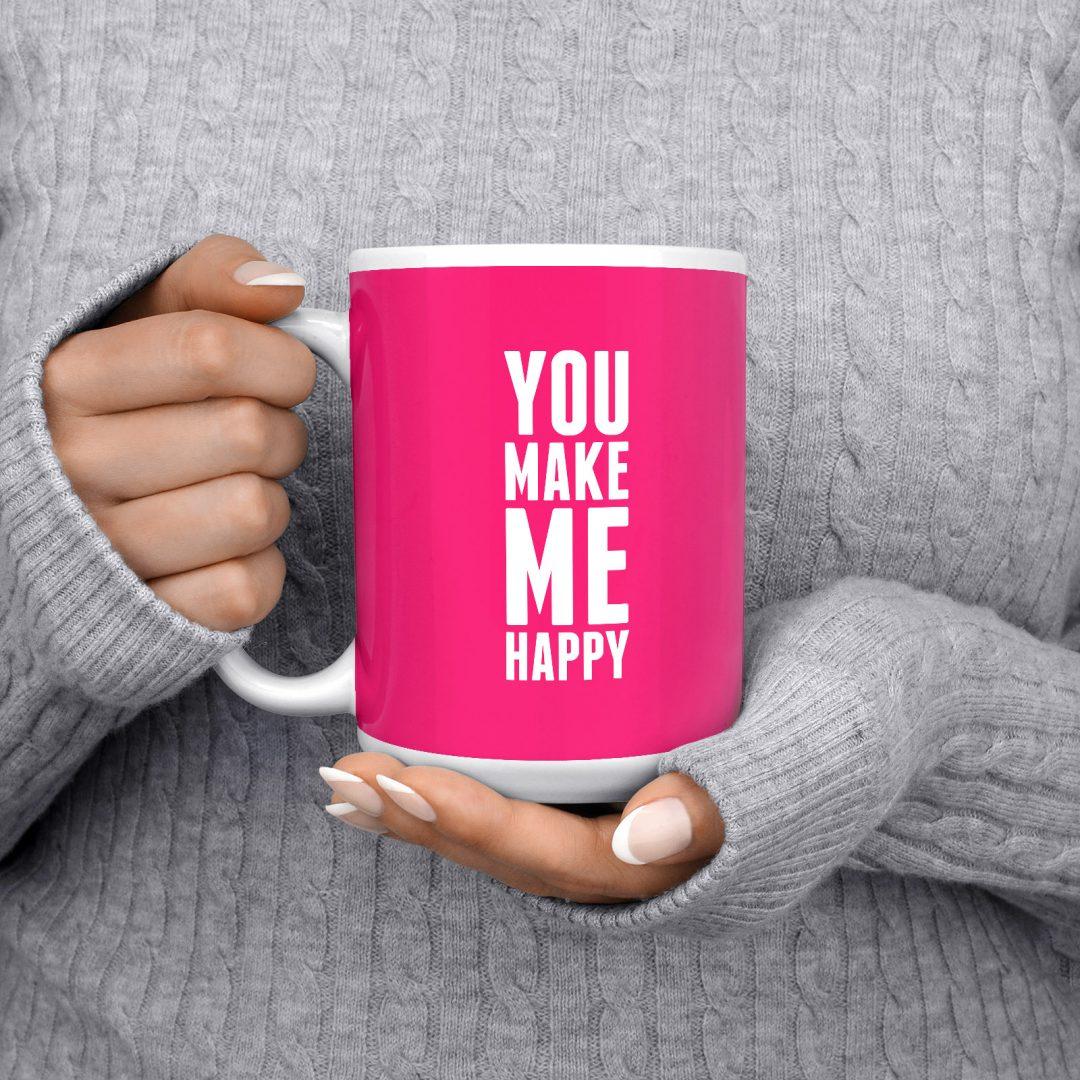 You Make Me Happy Coffee Mug 15oz - Candy