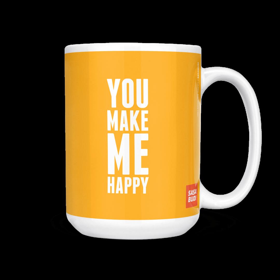 You Make Me Happy Coffee Mug 15oz - Sunny